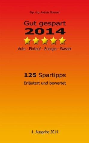 Gut gespart 2014: Auto - Einkauf - Energie - Wasser  by  Andreas Mommer