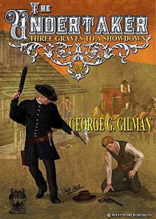 Three Graves to a Showdown (The Undertaker, #4)  by  George G. Gilman