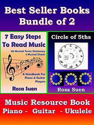 Best Seller Music Books - How To Read Music with 7 Easy Steps & Circle of 5ths Music Theory - Bundle of 2: Music Resource for Piano, Guitar & Ukulele players  by  Rosa Suen