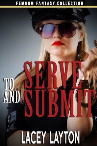 To Serve and Submit Lacey Layton