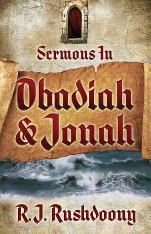 Sermons in Obadiah & Jonah Rousas John Rushdoony