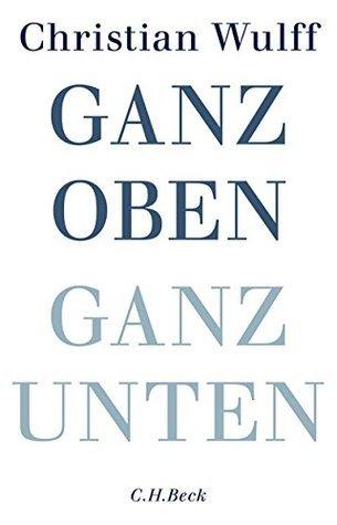 Ganz oben Ganz unten  by  Christian Wulff