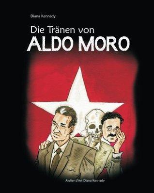 Die Tränen von Aldo Moro Diana Kennedy