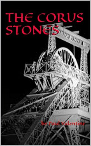 The Corus Stones: Paul Valentine by paul valentine walker