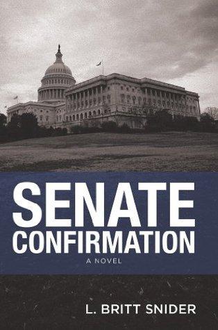 Senate Confirmation: A Novel  by  L. Britt Snider