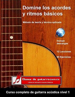 Domine los acordes y ritmos básicos (Curso completo de guitarra acústica nº 1) Miguel Martinez