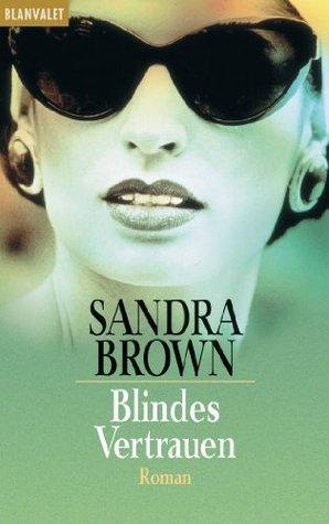 Blindes Vertrauen: Roman  by  Sandra Brown