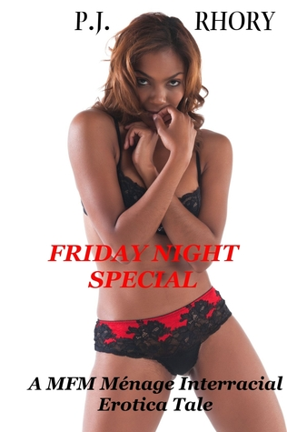 Friday Night Special: A MFM Ménage Interracial Erotica Tale P.J. Rhory
