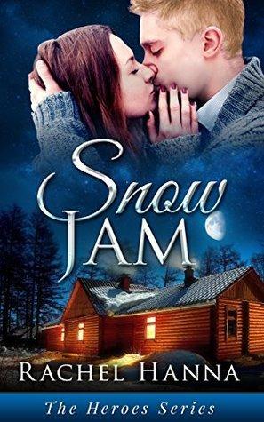Snow Jam (The Heroes Series Book 1) Rachel Hanna