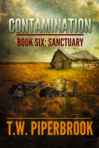 Contamination 6: Sanctuary  by  T.W. Piperbrook