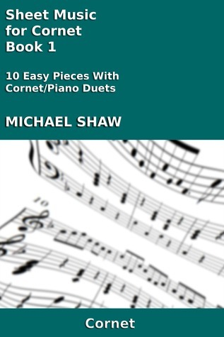 Sheet Music for Cornet: Book 1  by  Michael Shaw