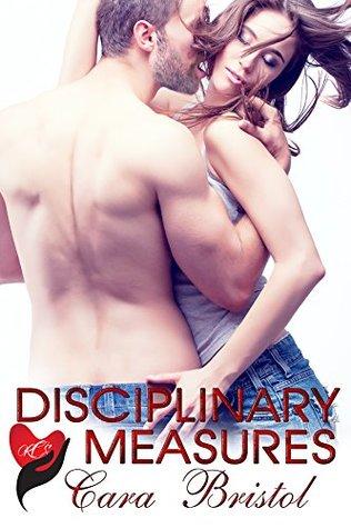 Disciplinary Measures (Rod and Cane Society series Book 4) Cara Bristol