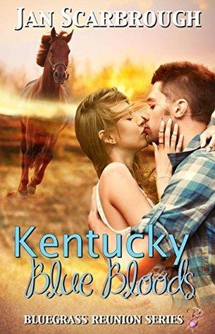Kentucky Blue Bloods (Bluegrass Reunion Series, Book Eight)  by  Jan Scarbrough