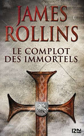 Le Complot des immortels  by  James Rollins