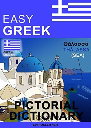 Easy Greek - Pictorial Dictionary  by  Evi Poxleitner
