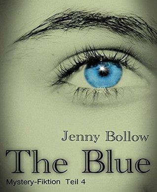 The Blue: Teil 4 Jenny Bollow