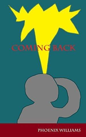 Coming Back Phoenix Williams
