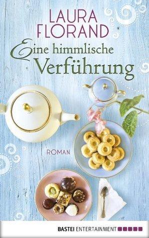 Eine himmlische Verführung: Roman Laura Florand