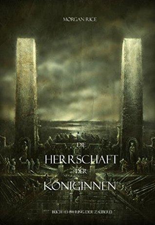 Die Herrschaft Der Königinnen (Buch #13 Im Ring Der Zauberei)  by  Morgan Rice