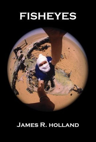 FISHEYES  by  James Holland