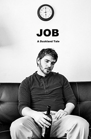Job: A Duskland Tale  by  Andrew T.S. Bedgood