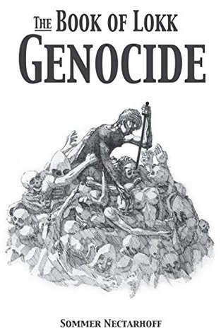 The Book of Lokk: Genocide Sommer Nectarhoff