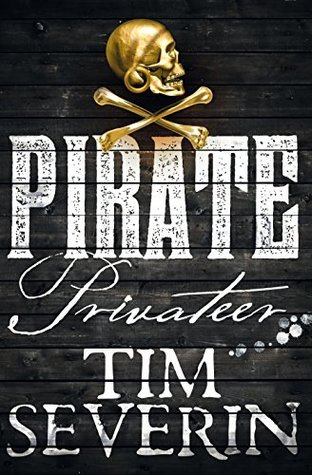 Privateer (Pirate Book 4)  by  Tim Severin