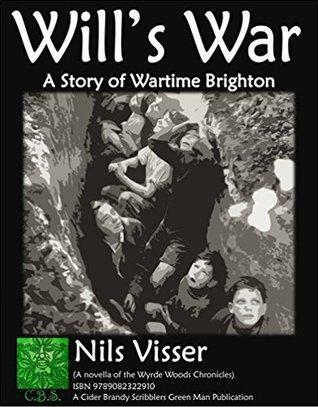 Wills War: A Story of Wartime Brighton Nisse Visser