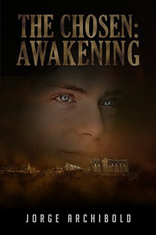 The Chosen Awakening  by  Jorge Archibold