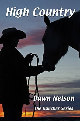 High Country (The Rancher Series Book 5)  by  Dawn Nelson