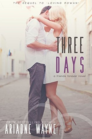 Three Days (Friends #2) Ariadne Wayne