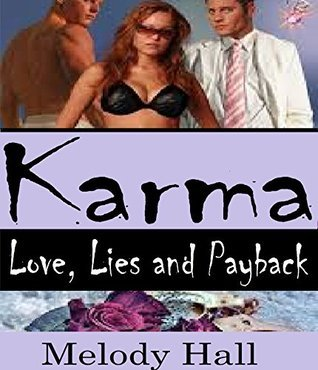Romance: Karma: Romance, Love, Lies and Payback  by  Melody Hall