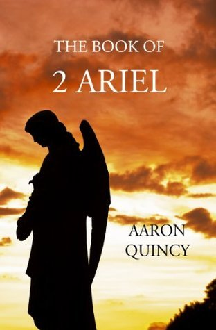 The Book of 2 Ariel  by  Aaron Quincy
