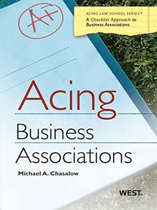 Acing Business Associations (Acing Series) Michael Chasalow