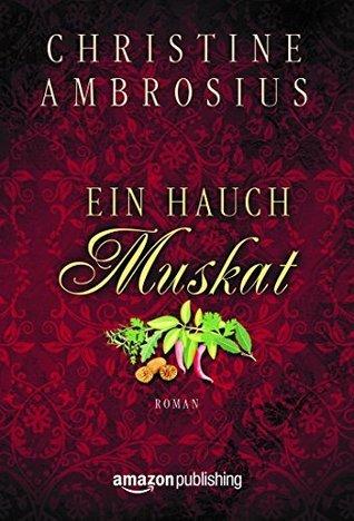 Ein Hauch Muskat  by  Christine Ambrosius