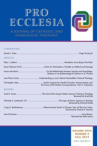 Pro Ecclesia Vol 22-N4: A Journal of Catholic and Evangelical Theology Pro Ecclesia