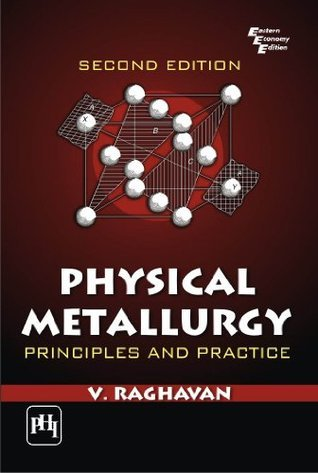 Physical Metallurgy, 2nd Edition V.  Raghavan