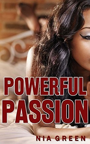 Powerful Passion  by  Nia Green