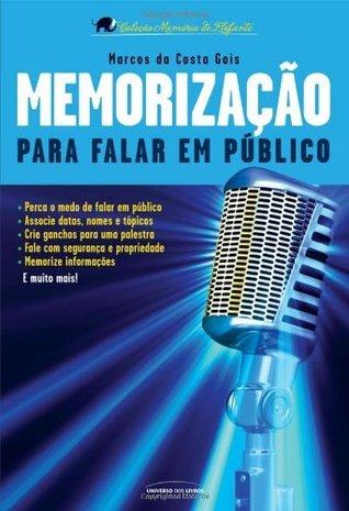 Memorização para Falar em Público  by  Marcos da Costa Góis