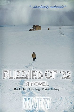 Blizzard of 32 (The Sage Prairie Trilogy Book 1) Rick Sterry