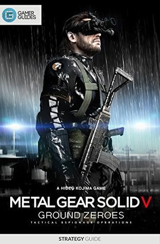 Metal Gear Solid V Ground Zeroes: Strategy Guide Paul Williams