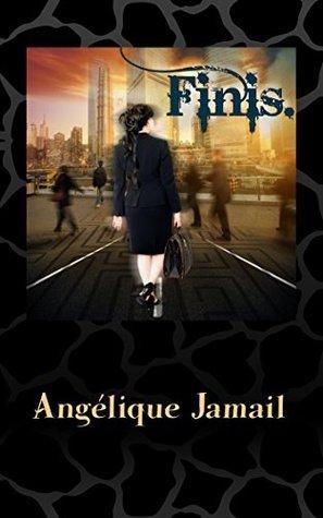 Finis.  by  Angélique Jamail