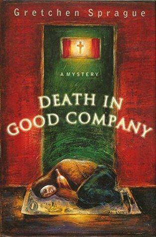Death In Good Company Gretchen Sprague