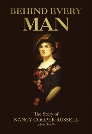 Behind Every Man: The Story of Nancy Cooper Russell  by  Joan Stauffer
