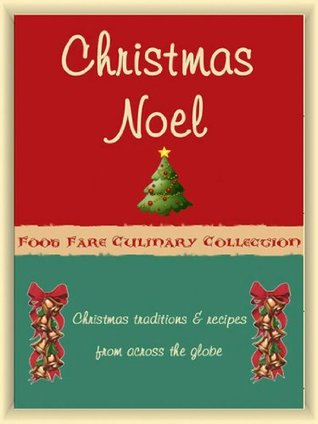 Christmas Noel (Food Fare Culinary Collection Book 24) Shenanchie OToole