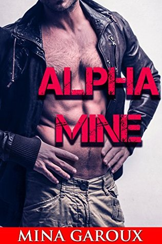 Alpha Mine (Lost Pack Chronicles #2)  by  Mina Garoux