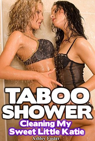 TABOO SHOWER: Cleaning My Sweet Little Katie Ashley Foster