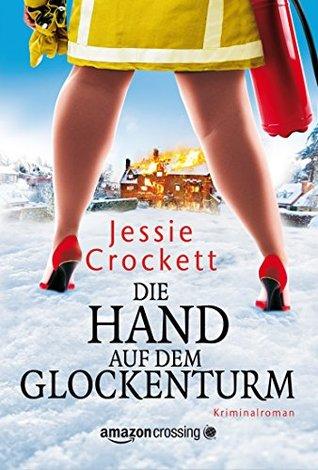 Die Hand auf dem Glockenturm  by  Jessie Crockett