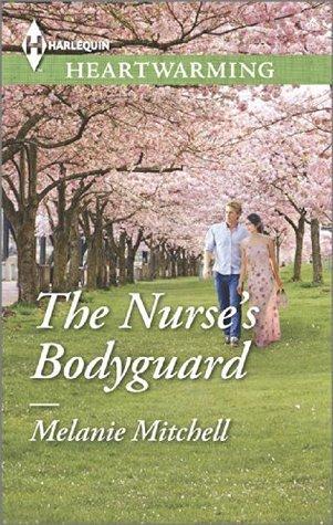 The Nurses Bodyguard  by  Melanie Mitchell