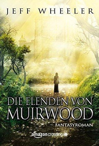 Die Elenden von Muirwood Jeff Wheeler
